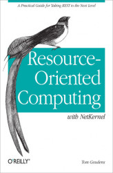 Okładka: Resource-Oriented Computing with NetKernel. Taking REST Ideas to the Next Level