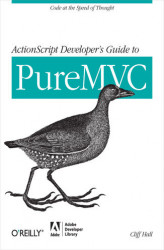 Okładka książki: ActionScript Developer's Guide to PureMVC