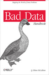 Okładka: Bad Data Handbook. Cleaning Up The Data So You Can Get Back To Work