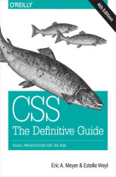 Okładka: CSS: The Definitive Guide. Visual Presentation for the Web. 4th Edition