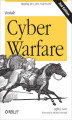 Okładka książki: Inside Cyber Warfare. Mapping the Cyber Underworld - Jeffrey Carr