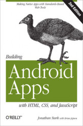 Okładka: Building Android Apps with HTML, CSS, and JavaScript. Making Native Apps with Standards-Based Web Tools