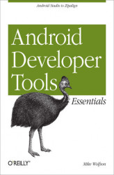 Okładka: Android Developer Tools Essentials. Android Studio to Zipalign