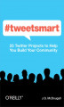 Okładka książki: #tweetsmart. 25 Twitter Projects to Help You Build Your Community