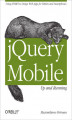 Okładka książki: jQuery Mobile: Up and Running. Up and Running