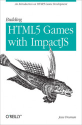 Okładka: Building HTML5 Games with ImpactJS. An Introduction On HTML5 Game Development