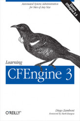 Okładka książki: Learning CFEngine 3. Automated system administration for sites of any size