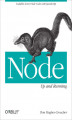 Okładka książki: Node: Up and Running. Scalable Server-Side Code with JavaScript - Tom Hughes-Croucher, Mike Wilson