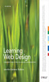 Okładka książki: Learning Web Design. A Beginner\'s Guide to HTML, CSS, JavaScript, and Web Graphics - Jennifer Niederst Robbins