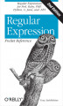 Okładka książki: Regular Expression Pocket Reference. Regular Expressions for Perl, Ruby, PHP, Python, C, Java and .NET - Tony Stubblebine