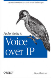 Okładka: Packet Guide to Voice over IP. A system administrator's guide to VoIP technologies
