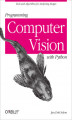 Okładka książki: Programming Computer Vision with Python. Tools and algorithms for analyzing images