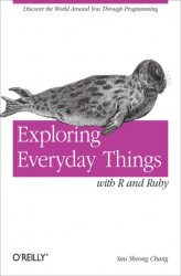 Okładka książki: Exploring Everyday Things with R and Ruby. Learning About Everyday Things
