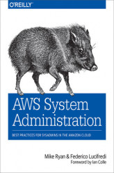 Okładka: AWS System Administration. Best Practices for Sysadmins in the Amazon Cloud