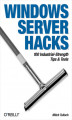 Okładka książki: Windows Server Hacks. 100 Industrial-Strength Tips & Tools