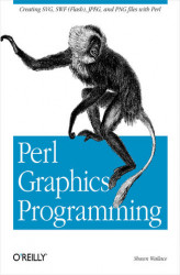 Okładka: Perl Graphics Programming. Creating SVG, SWF (Flash), JPEG and PNG files with Perl