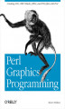 Okładka książki: Perl Graphics Programming. Creating SVG, SWF (Flash), JPEG and PNG files with Perl