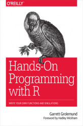 Okładka: Hands-On Programming with R. Write Your Own Functions and Simulations