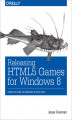 Okładka książki: Releasing HTML5 Games for Windows 8