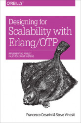 Okładka: Designing for Scalability with Erlang/OTP. Implement Robust, Fault-Tolerant Systems