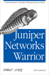 Okładka: Juniper Networks Warrior. A Guide to the Rise of Juniper Networks Implementations