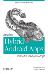 Okładka: Building Hybrid Android Apps with Java and JavaScript. Applying Native Device APIs