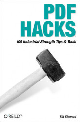 Okładka książki: PDF Hacks. 100 Industrial-Strength Tips & Tools