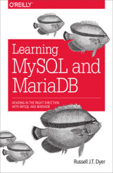 Okładka: Learning MySQL and MariaDB. Heading in the Right Direction with MySQL and MariaDB