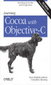 Okładka książki: Learning Cocoa with Objective-C. Developing for the Mac and iOS App Stores. 3rd Edition