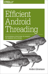 Okładka książki: Efficient Android Threading. Asynchronous Processing Techniques for Android Applications