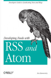 Okładka książki: Developing Feeds with RSS and Atom