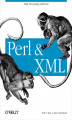 Okładka książki: Perl and XML - Erik T. Ray, Jason McIntosh