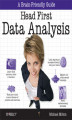 Okładka książki: Head First Data Analysis. A learner\'s guide to big numbers, statistics, and good decisions - Michael Milton