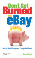 Okładka książki: Don't Get Burned on eBay. How to Avoid Scams and Escape Bad Deals