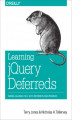 Okładka książki: Learning jQuery Deferreds. Taming Callback Hell with Deferreds and Promises