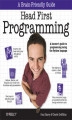 Okładka książki: Head First Programming. A learner\'s guide to programming using the Python language