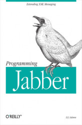 Okładka książki: Programming Jabber. Extending XML Messaging