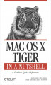 Okładka książki: Mac OS X Tiger in a Nutshell. A Desktop Quick Reference - Andy Lester, Chris Stone, Chuck Toporek