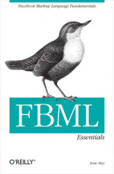 Okładka książki: FBML Essentials. Facebook Markup Language Fundamentals