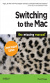 Okładka książki: Switching to the Mac: The Missing Manual, Snow Leopard Edition. The Missing Manual - David Pogue