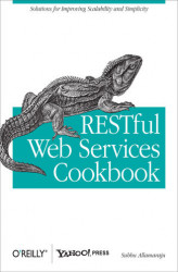 Okładka książki: RESTful Web Services Cookbook. Solutions for Improving Scalability and Simplicity