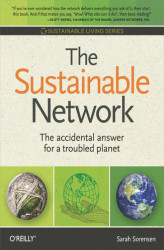 Okładka: The Sustainable Network. The Accidental Answer for a Troubled Planet