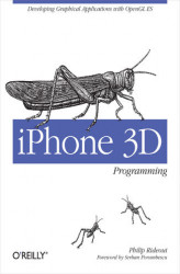 Okładka książki: iPhone 3D Programming. Developing Graphical Applications with OpenGL ES