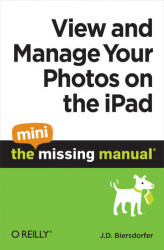 Okładka książki: View and Manage Your Photos on the iPad: The Mini Missing Manual