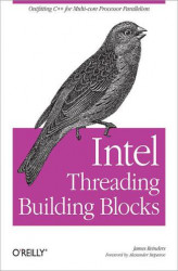 Okładka książki: Intel Threading Building Blocks. Outfitting C++ for Multi-core Processor Parallelism