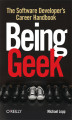 Okładka książki: Being Geek. The Software Developer\'s Career Handbook