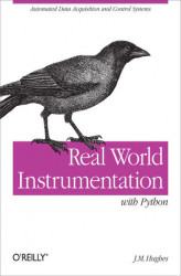 Okładka książki: Real World Instrumentation with Python. Automated Data Acquisition and Control Systems