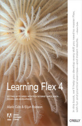 Okładka: Learning Flex 4. Getting Up to Speed with Rich Internet Application Design and Development