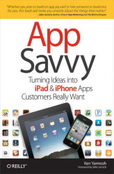 Okładka książki: App Savvy. Turning Ideas into iPad and iPhone Apps Customers Really Want