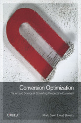 Okładka książki: Conversion Optimization. The Art and Science of Converting Prospects to Customers